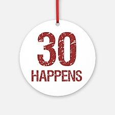 30th Birthday Humor Round Ornament