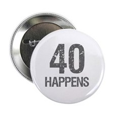 "40th Birthday Humor 2.25"" Button"
