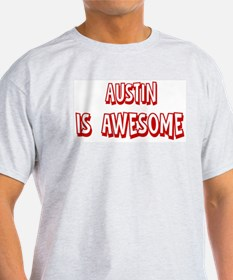 Austin is awesome T-Shirt