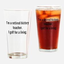 Retired History Teacher Golfer Drinking Glass