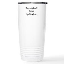 Retired Math Teacher Golfer Travel Mug