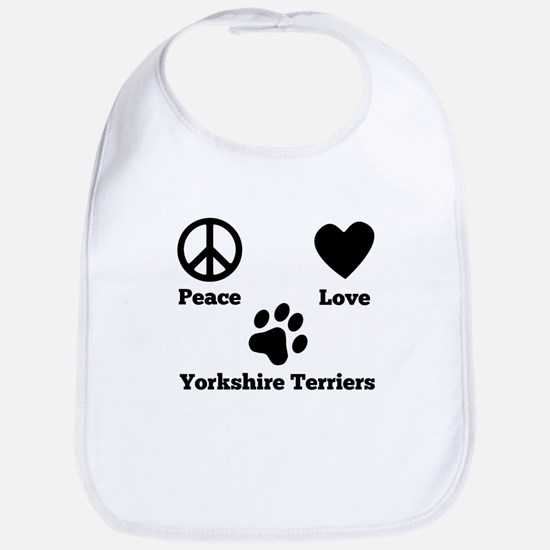 Peace Love Yorkshire Terriers Bib