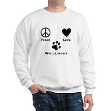 Peace Love Weimaraners Sweatshirt