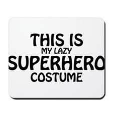 This Is My Superhero Costume Mousepad