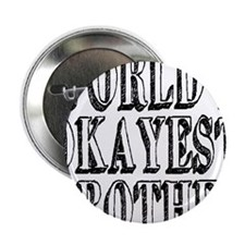 "World's Okayest Brother 2.25"" Button"