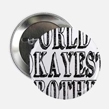 """World's Okayest Brother 2.25"""" Button"""