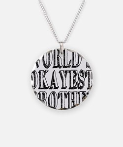 World's Okayest Brother Necklace