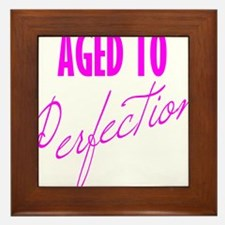 Aged to Perfection Pink Framed Tile