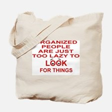 ORGANIZED PEOPLE ARE JUST TOO LAZY TO LOO Tote Bag