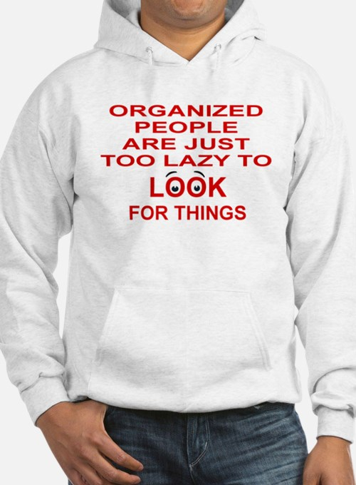 ORGANIZED PEOPLE ARE JUST TOO LA Hoodie
