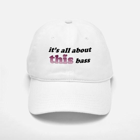 It's all about THIS bass (dark on light backgr Baseball Baseball Cap