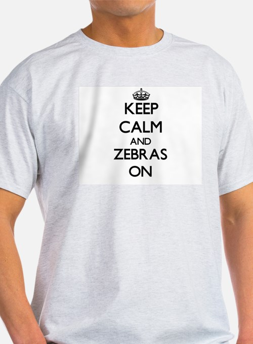 Keep calm and Zebras On T-Shirt