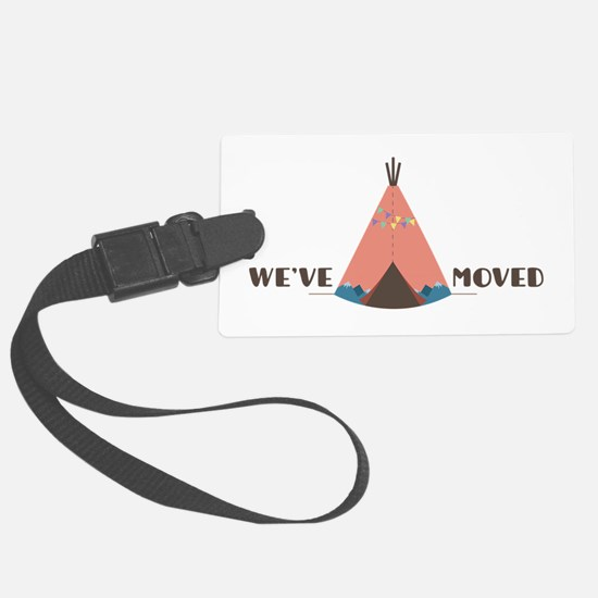 We've Moved Luggage Tag