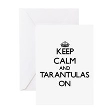 Keep calm and Tarantulas On Greeting Cards