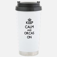 Keep calm and Orcas On Stainless Steel Travel Mug