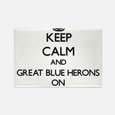 Keep calm and Great Blue Herons On Magnets
