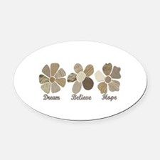 Dream Believe Hope Inspirational F Oval Car Magnet