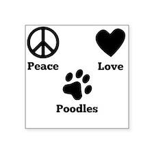 Peace Love Poodles Sticker