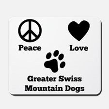 Peace Love Greater Swiss Mountain Dogs Mousepad