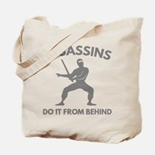 Assassins Do It From Behind Tote Bag