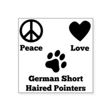 Peace Love German Shorthaired Pointers Sticker