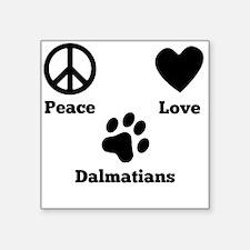 Peace Love Dalmatians Sticker