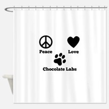 Peace Love Chocolate Labs Shower Curtain