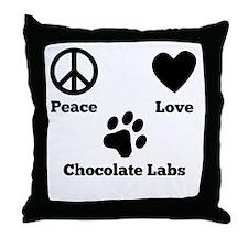Peace Love Chocolate Labs Throw Pillow