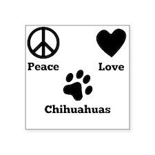 Peace Love Chihuahuas Sticker