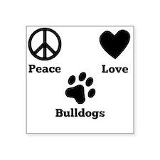 Peace Love Bulldogs Sticker
