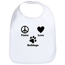Peace Love Bulldogs Bib
