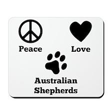 Peace Love Australian Shepherds Mousepad