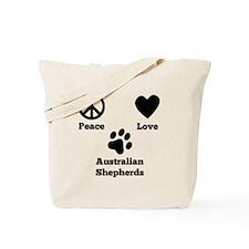 Peace Love Australian Shepherds Tote Bag