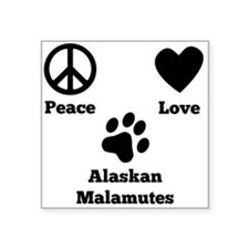 Peace Love Alaskan Malamutes Sticker