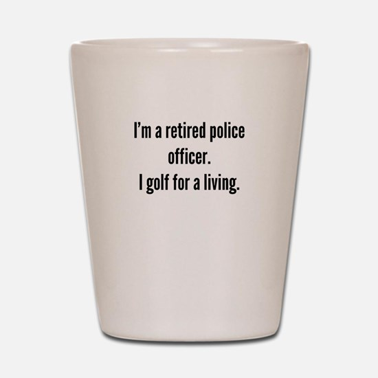 Retired Police Officer Golfer Shot Glass