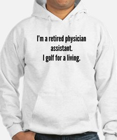 Retired Physician Assistant Golfer Hoodie