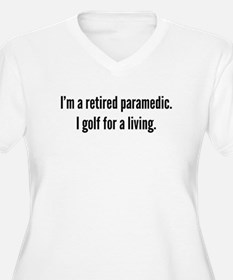 Retired Paramedic Golfer Plus Size T-Shirt