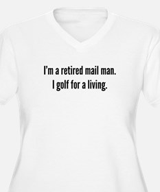 Retired Mail Man Golfer Plus Size T-Shirt