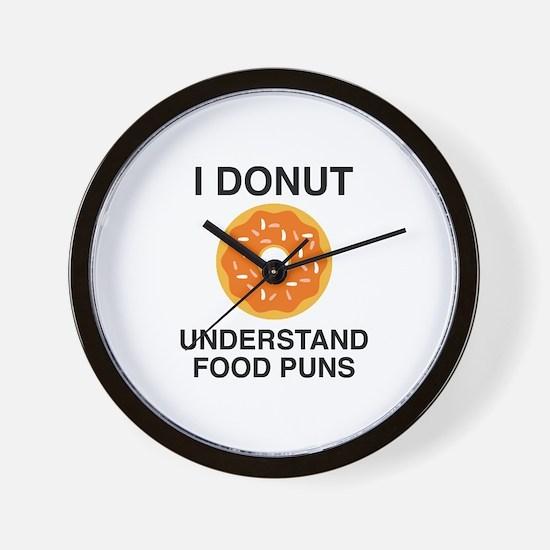 I Donut Understand Food Puns Wall Clock