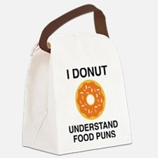 I Donut Understand Food Puns Canvas Lunch Bag