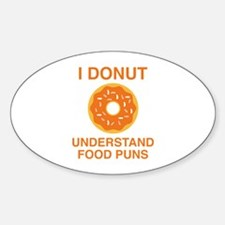 I Donut Understand Food Puns Decal