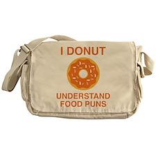 I Donut Understand Food Puns Messenger Bag