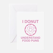 I Donut Understand Food Puns Greeting Card