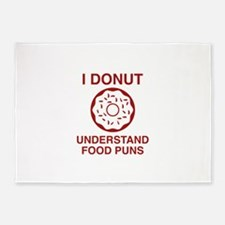 I Donut Understand Food Puns 5'x7'Area Rug