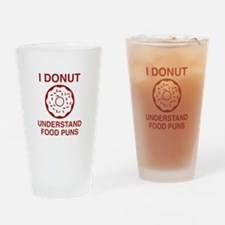 I Donut Understand Food Puns Drinking Glass