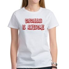 Cincinnati is awesome Tee