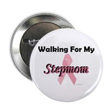 Walking For My Stepmom (BC) Button