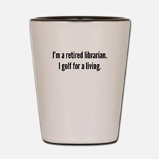Retired Librarian Golfer Shot Glass
