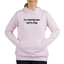 Retired Dog Trainer Golfer Women's Hooded Sweatshi