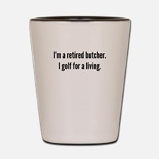 Retired Butcher Golfer Shot Glass